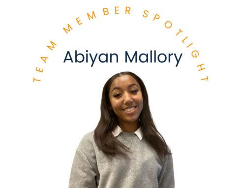 Team Member Spotlight: Abiyan Mallory